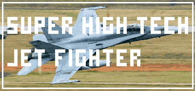 Super High Tech Jet Fighter