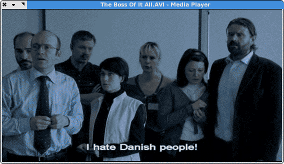 The Boss of it All - the subtitle - I hate Danish people!
